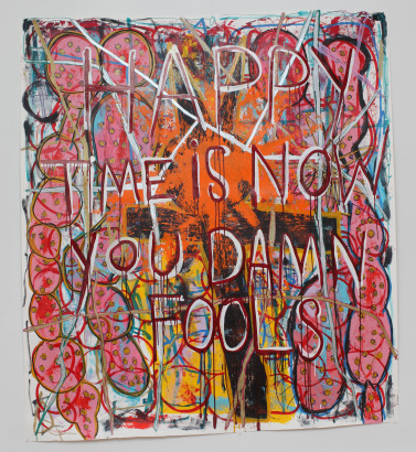 HappyTime 377x410 Happy Time Is Now You Damn Fools, painting on paper 50x70 inch